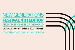 NEW GENERATIONS FESTIVAL 2017 IV edizione Architetti vs resto del mondo