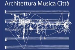 POLITECNICO DI MILANO - ARCHITETTURA/MUSICA/CITTÀ. UN PROGETTO PER ...