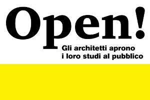 OPEN! Gli architetti di tutta Italia aprono le porte dei loro studi