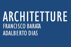 ARCHITETTURE di Francisco Barata e Adalberto Dias