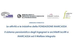Le attivit� e le iniziative della Fondazione Inarcassa