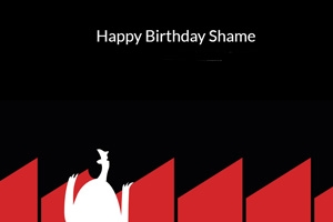 Happy Birthday Shame